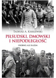 Piłsudski, Dmowski i niepodległość. - okładka książki