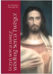 Uczyń serca nasze według Serca - okładka książki