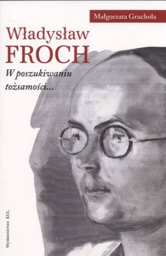 Władysław Froch. W poszukiwaniu - okładka książki