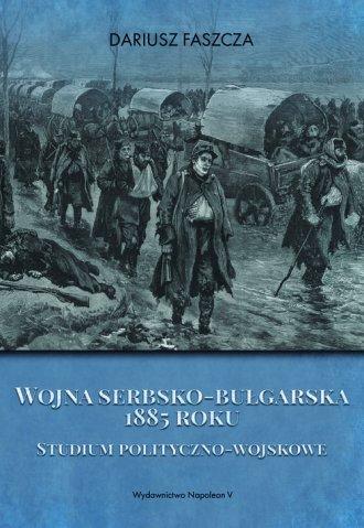 Wojna serbsko-bułgarska 1885 roku - okładka książki