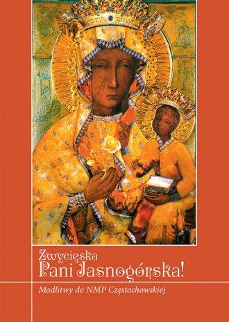 Zwycięska Pani Jasnogórska! Modlitwy - okładka książki