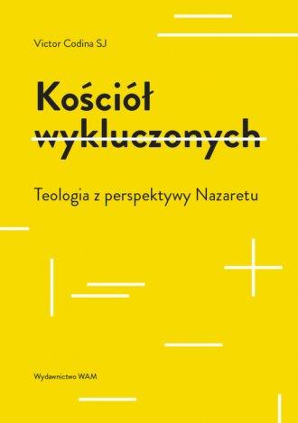 Kościół wykluczonych. Teologia - okładka książki