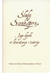 Ślady Szekspira. Jego dzieło w - okładka książki