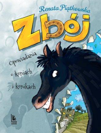 Zbój. Opowiadania o koniach i konikach - okładka książki