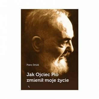 Jak Ojciec Pio zmienił moje życie - okładka książki