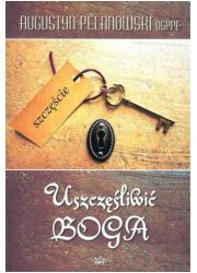Uszczęśliwić Boga - okładka książki