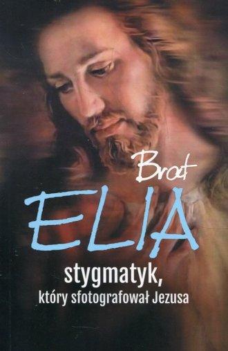 Brat Elia. Stygmatyk, który sfotografował - okładka książki