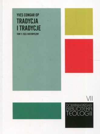 Tradycja i tradycje. Tom 1. Esej - okładka książki