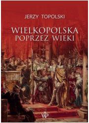 Wielkopolska poprzez wieki - okładka książki