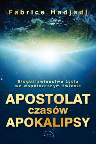 Apostolat czasów apokalipsy - okładka książki