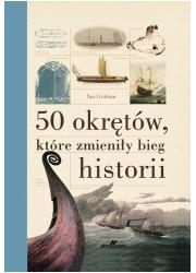 50 okrętów, które zmieniły bieg - okładka książki