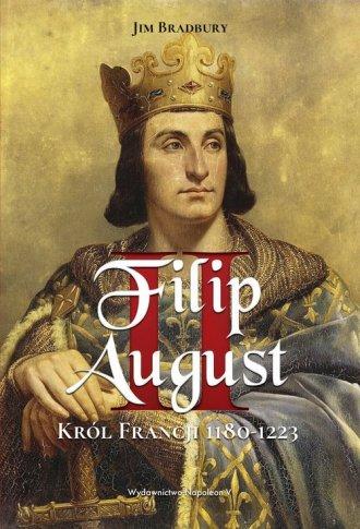 Filip II August. Król Francji 1180-1223 - okładka książki