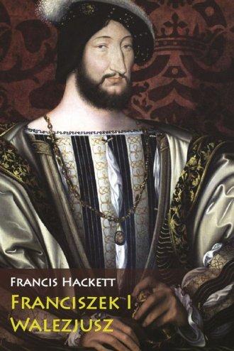 Franciszek I Walezjusz - okładka książki