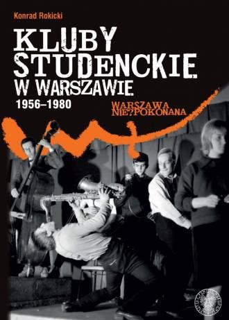 Kluby studenckie w Warszawie 1956-1980. - okładka książki