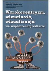 Wzrokocentryzm wizualność wizualizacja - okładka książki