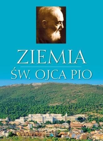 Ziemia św. Ojca Pio. Album - okładka książki