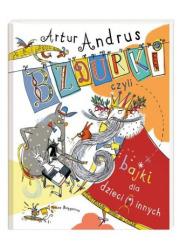 Bzdurki czyli bajki dla dzieci(i)innych - okładka książki