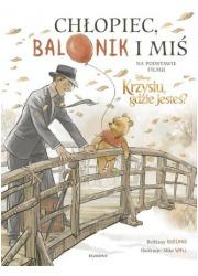 Chłopiec, balonik i miś. Ilustrowana - okładka książki