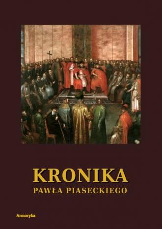 Kronika Pawła Piaseckiego Biskupa - okładka książki