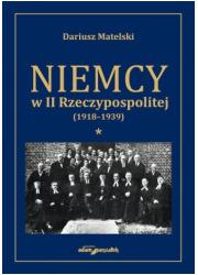 Niemcy w II Rzeczypospolitej (1918-1939). - okładka książki