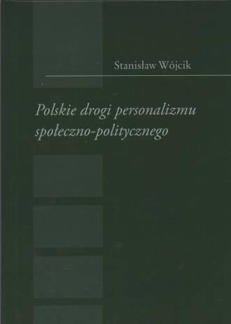 Polskie drogi personalizmu społeczno-politycznego - okładka książki