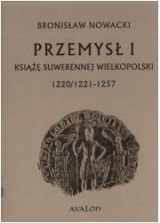 Przemysł I. Książę suwerennej Wielkopolski - okładka książki
