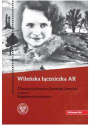 Wileńska łączniczka. Z Danutą Szyksznian-Ossowską - okładka książki