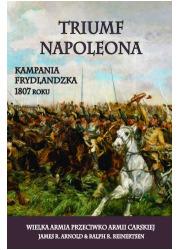 Triumf Napoleona. Kampania frydlandzka - okładka książki