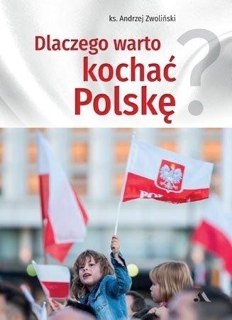 Dlaczego warto kochać Polskę? - okładka książki