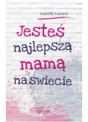 Jesteś najlepszą mamą na świecie - okładka książki