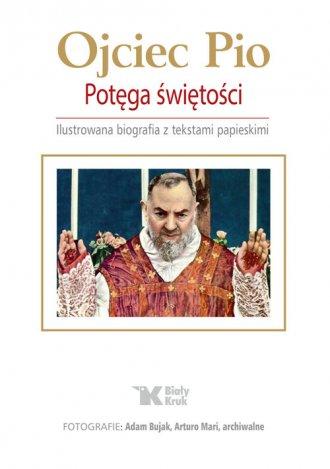 Ojciec Pio. Potęga świętości. Ilustrowana - okładka książki