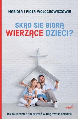 Skąd się biorą wierzące dzieci? - okładka książki