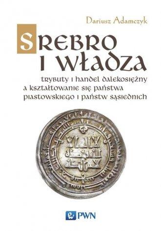 Srebro i władza. Trybuty i handel - okładka książki