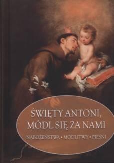 Święty Antoni, módl się za nami - okładka książki
