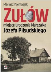 Zułów - miejsce urodzenia Marszałka - okładka książki