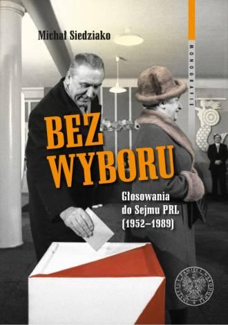 Bez wyboru. Głosowania do Sejmu - okładka książki