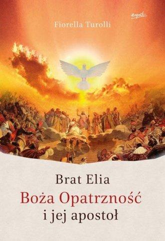 Brat Elia. Boża Opatrzność i jej - okładka książki