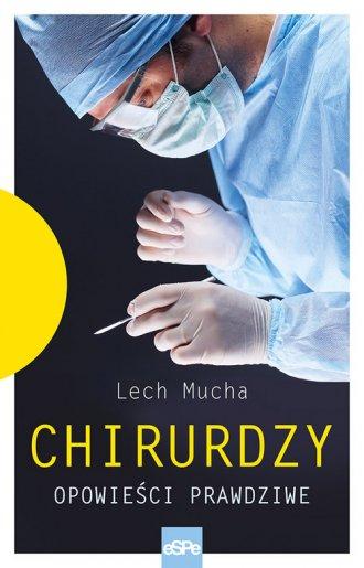 Chirurdzy. Opowieści prawdziwe - okładka książki