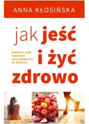 Jak jeść i żyć zdrowo - okładka książki