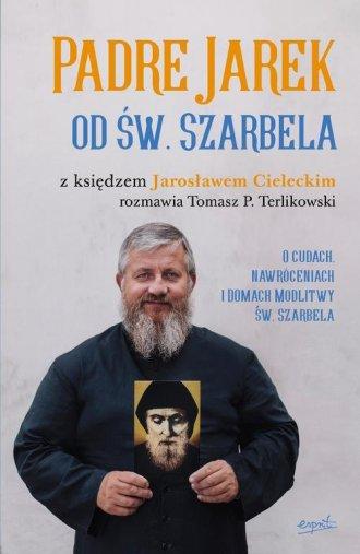 Padre Jarek od św. Szarbela. O - okładka książki