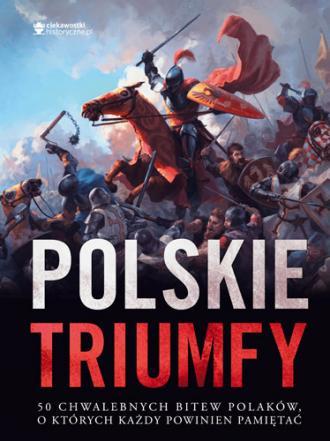 Polskie triumfy. 50 chwalebnych - okładka książki
