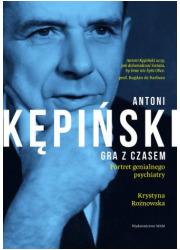Antoni Kępiński. Gra z czasem - okładka książki
