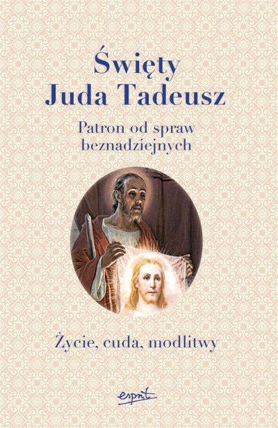 Święty Juda Tadeusz. Patron od - okładka książki