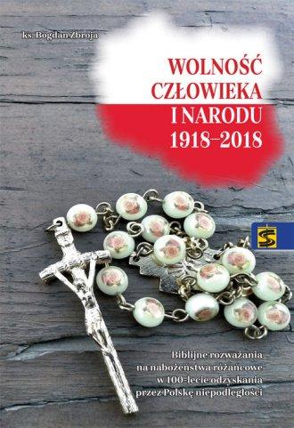 Wolność człowieka i narodu 1918-2018. - okładka książki