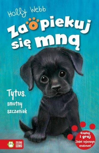 Zaopiekuj się mną. Tytus, smutny - okładka książki