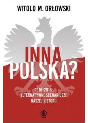 Inna Polska? 1918-2018: alternatywne - okładka książki