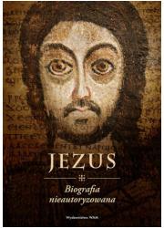 Jezus. Biografia nieautoryzowana - okładka książki