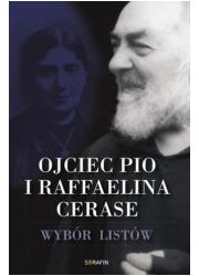 Ojciec Pio i Raffaelina Cerase. - okładka książki
