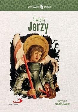 Skuteczni Święci. Święty Jerzy - okładka książki