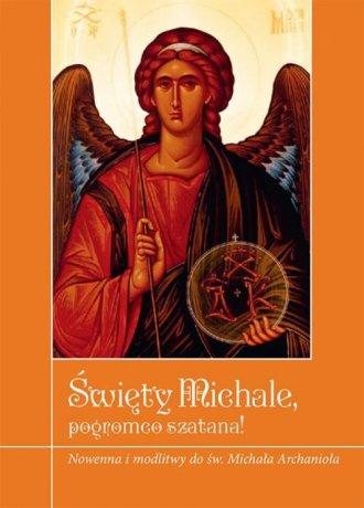 Święty Michale, pogromco szatana! - okładka książki